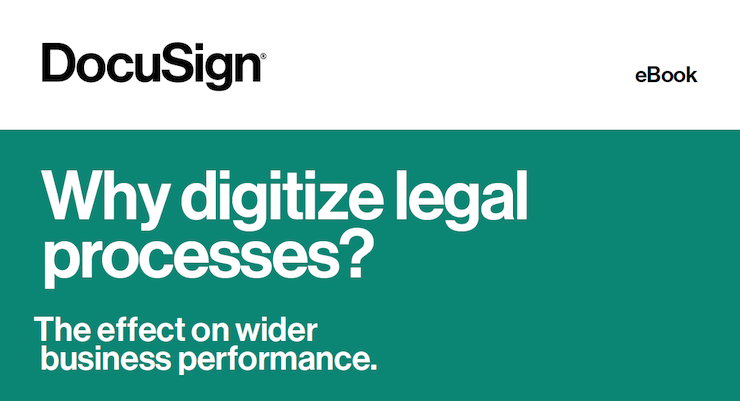 Why Digitize Legal Processes? DocuSign