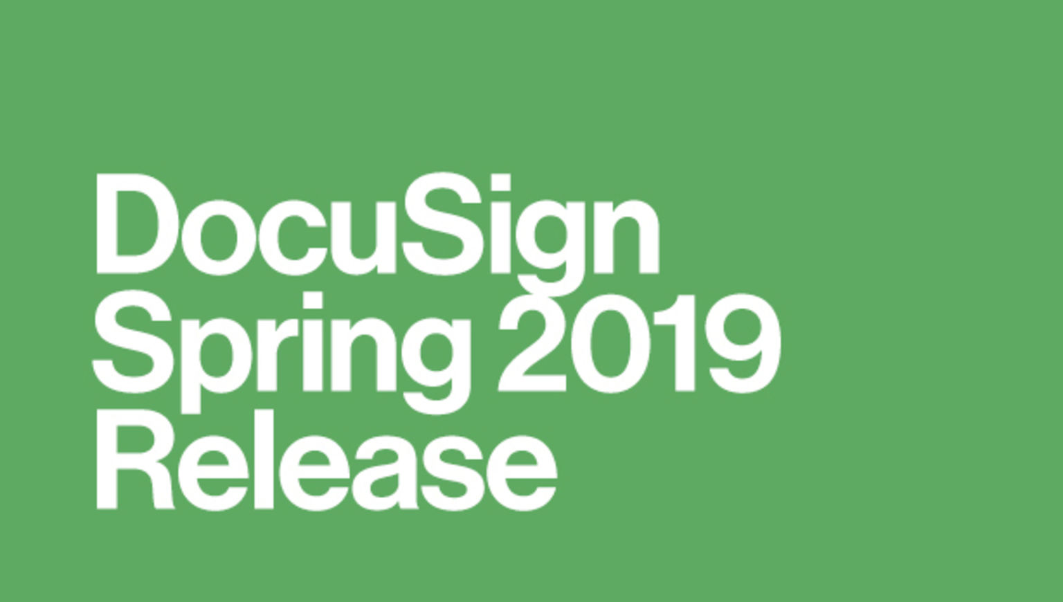 "White text on a green rectangle that reads ""DocuSign Spring 2019 Release"""